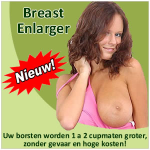 Uw borsten worden 1 a 2 cupmaten groter, zonder gevaar en hoge kosten!